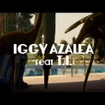 Iggy Azalea - Change Your Life (Explicit) ft. T.I.